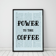 Power To The Coffee Wall Print, Office Quote Print