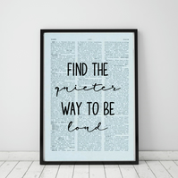 Find The Quieter Way To Be Loud Wall Print, Office Quote Print