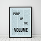 Pump Up The Volume Wall Print, Office Quote Print