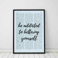 Be Addicted to Bettering Yourself Wall Print, Office Quote Print