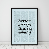 Better An Oops Than A What If Wall Print, Office Quote Print
