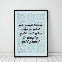 We Must Learn Who Is Solid Gold... Wall Print, Office Quote Print