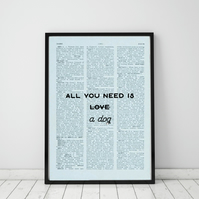 All You Need Is A Dog Wall Print, Office Quote Print