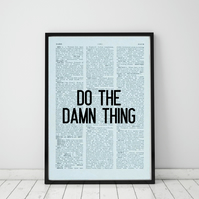Do The Damn Thing Wall Print, Office Quote Print