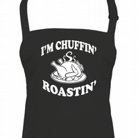 Chuffin' Roastin' - Northern Chicken Colloquialism - unisex apron- AA2367