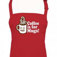 Coffee Is For Mugs- funny, silly brew related kitchen unisex apron - AA1277