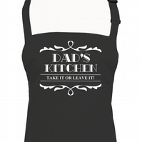 Dad's Kitchen, Take it or Leave it - funny men's apron  - AA1278