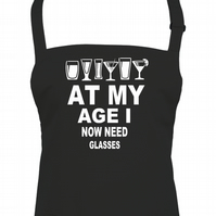 At My Age I Now Need Glasses - alcohol joke Unisex apron  -AA1155