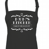 Mums Kitchen - Take It Or Leave It - funny women's's apron  - AA1296