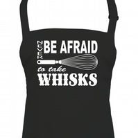 Never Be Afraid To Take Whisks - kitchen tools Unisex apron  - AA1323