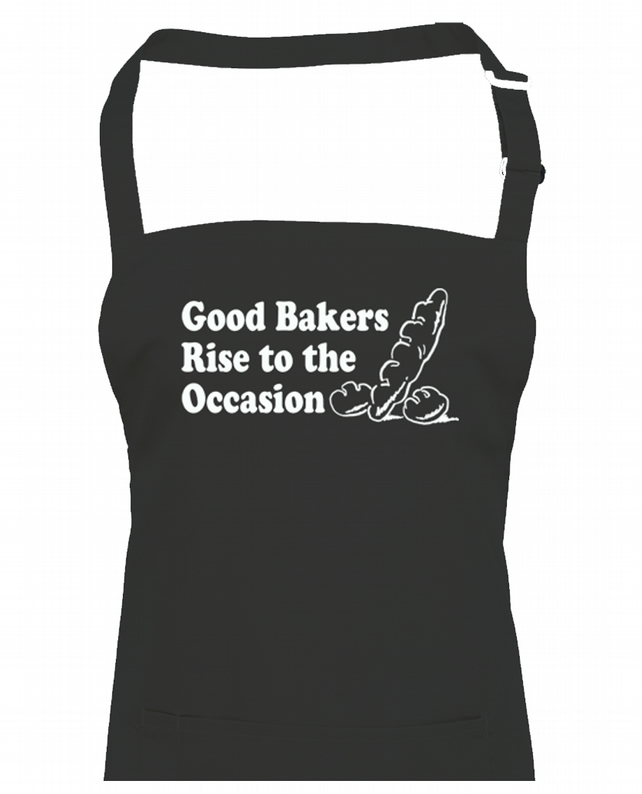 Good Bakers Rise to the Occasion - funny Rude unisex chef's apron  -AA1269