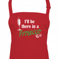 I'll be there in a Prosecco- Funny Bakers unisex apron  - AA1716