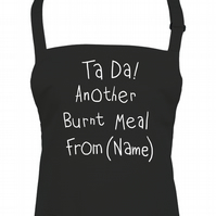 Ta da, Another burnt meal from  (YOUR NAME) Personalised Apron  - AA1445