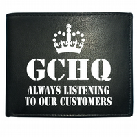 GCHQ- Always Listening to Our Customers- Funny Men's  Leather Wallet- WBF1016