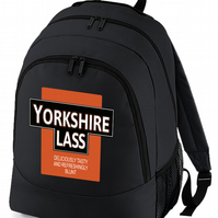 Yorkshire lass- Deliciously Tasty and Refreshingly Blunt backpack - BPK1599