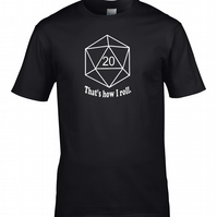 THAT'S HOW I ROLL - twenty sided dice (D20) geek nerd mens t-shirt MTS1832