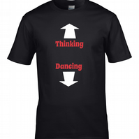 UP HERE FOR THINKING DOWN HERE FOR DANCING Men's T-Shirt   MTS1781
