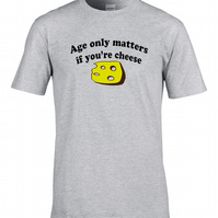 AGE ONLY MATTERS WHEN YOU'RE CHEESE Men's Funny T-Shirt  - MTS1895