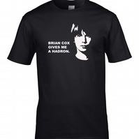 BRIAN COX GIVES ME A HADRON - science joke - Men's T-Shirt - MTS1172