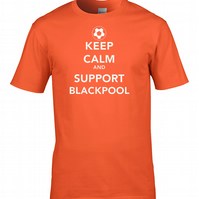 KEEP CALM AND SUPPORT BLACKPOOL  -Mens Football Supporter T Shirt MTS1952