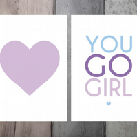 "Heart and ""You Go Girl' Two Pack of A5 Prints."