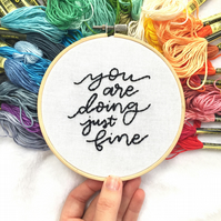 You are Doing Just Fine Embroidery hoop, Inspirational Quote Embroidery Hoop