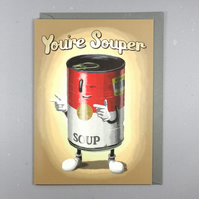 You're Souper Card - Sarcastic Greeting Card - Funny Congratulations Card