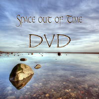 """Space out of Time"" DVD"