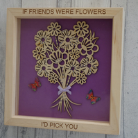 If friends were flowers - 24cm Deep Box Picture Frame