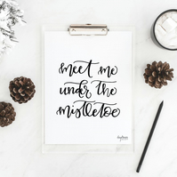 Meet Me Under the Mistletoe, hand lettered Christmas art print