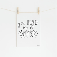 You Had Me at Glitter, hand lettered kid's art print