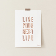 Live Your Best Life, hand lettered art print