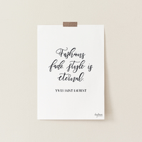 Fashions Fade, Style is Eternal, hand lettered Yves Saint Laurent art print