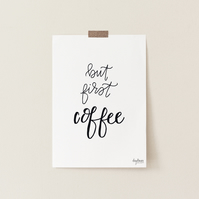 But First Coffee, hand lettered kitchen art print