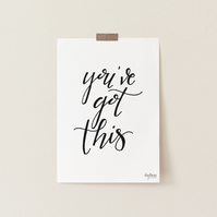 You've Got This, hand lettered inspirational art print