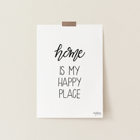 Home is my Happy Place, hand lettered art print