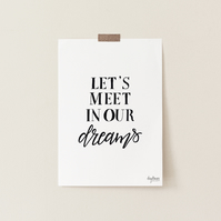 Let's Meet In Our Dreams, hand lettered bedroom art print