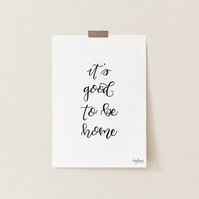 It's Good to be Home, hand lettered art print