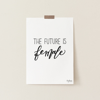 The Future Is Female, hand lettered art print