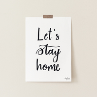 Let's Stay Home, hand lettered art print
