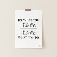 Do What You Love, Love What You Do, hand lettered art print