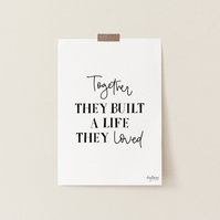 Together They Built a Life They Loved, hand lettered art print