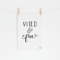 Wild and Free, hand lettered art print