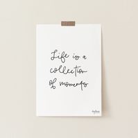 Life is a Collection of Moments, hand lettered art print