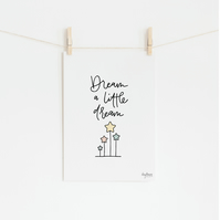 Dream a Little Dream, hand lettered Roald Dahl quote art print
