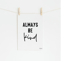 Always be Kind, hand lettered art print