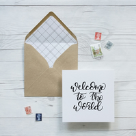 Welcome to the World, hand lettered luxury new baby card