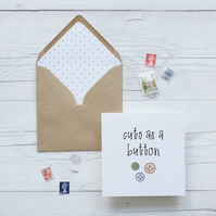 Cute as a Button, hand lettered luxury new baby card