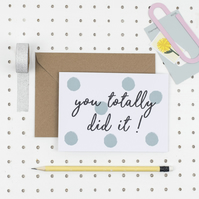 A6 You Totally Did It! Card