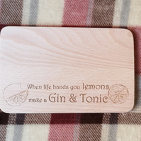 "Chopping Board 19cm ""When life hands you lemons, Gin & Tonic"""